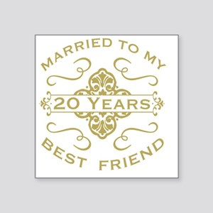 "Married My Best Friend 20th Square Sticker 3"" x 3"""